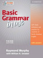 Basic Grammar in Use Student's Book with answers and CD-ROM : Self-study reference and practice for students of North American English :  Self-study reference and practice for students of North American English - Raymond Murphy