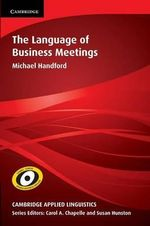 The Language of Business Meetings : Medicine 2: Students Book - Michael Handford