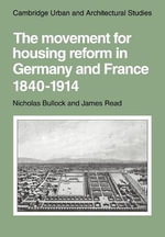 The Movement for Housing Reform in Germany and France, 1840-1914 - Nicholas Bullock