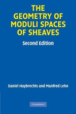 The Geometry of Moduli Spaces of Sheaves - Daniel Huybrechts