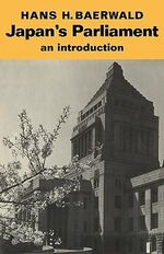 Japan's Parliament : An Introduction - Hans H. Baerwald