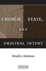 Church, State, and Original Intent - Donald L. Drakeman