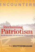 Reclaiming Patriotism : Nation-Building for Australian Progressives - Tim Soutphommasane