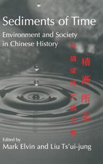 Sediments of Time 2 Part Set : Environment and Society in Chinese History - Mark Elvin