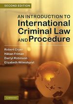 An Introduction to International Criminal Law and Procedure - Robert Cryer