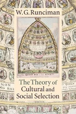 The Theory of Cultural and Social Selection - W. G. Runciman