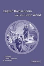 English Romanticism and the Celtic World : The Age of Chivalry