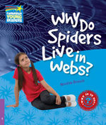 Why Do Spiders Live in Webs? Level 4 Factbook : Level 4 - Nicolas Brasch