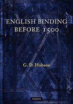 English Binding Before 1500 - G.D. Hobson