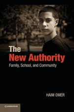 The New Authority : Family, School, and Community - Haim Omer