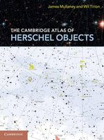 The Cambridge Atlas of Herschel Objects - James Mullaney