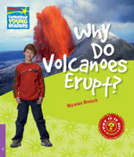 Why Do Volcanoes Erupt? Level 4 Factbook : Level 4 - Nicolas Brasch