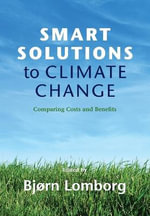 Smart Solutions to Climate Change : Comparing Costs and Benefits