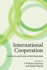 International Cooperation : The Extents and Limits of Multilateralism