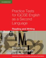 Practice Tests for IGCSE English as a Second Language : Reading and Writing Book 1: Bk. 1 - Marian Barry