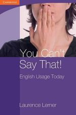 You Can't Say That! English Usage Today : Georgian Press - Laurence Lerner