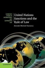 United Nations Sanctions and the Rule of Law : Cambridge Studies in International and Comparative Law - Jeremy Matam Farrall