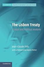 The Lisbon Treaty : A Legal and Political Analysis - Jean-Claude Piris