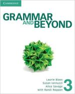 Grammar and Beyond Level 3 Student's Book : 3 - Laurie Blass