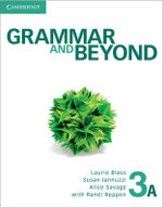 Grammar and Beyond Level 3 Student's Book A : Grammar and Beyond - Laurie Blass