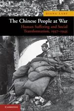 The Chinese People at War : Human Suffering and Social Transformation, 1937-1945 - Diana Lary