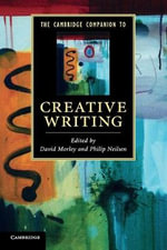 The Cambridge Companion to Creative Writing : Cambridge Companions to Literature (Paperback)