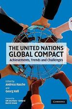 The United Nations Global Compact : Achievements, Trends and Challenges