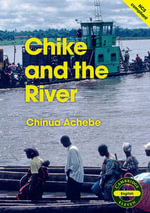 Cambridge 11 : Chike and the River - Chinua Achebe