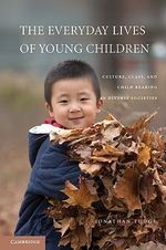 The Everyday Lives of Young Children : Culture, Class, and Child Rearing in Diverse Societies - Jonathan Tudge