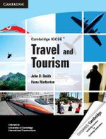 Cambridge IGCSE Travel and Tourism : Cambridge International Examinations - John D. Smith