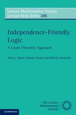 Independence-Friendly Logic : A Game-theoretic Approach - Allen Mann