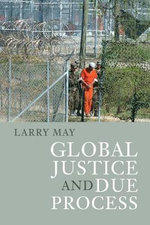 Global Justice and Due Process - Larry May