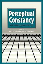 Perceptual Constancy : Why Things Look as They Do