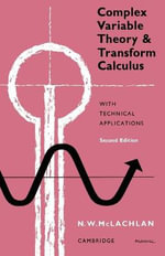 Complex Variable Theory and Transform Calculus : With Technical Applications - M.W. McLachlan