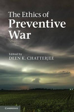 The Ethics of Preventive War : A Contemporary Introduction