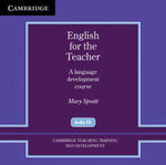 English for the Teacher Audio CDs (2) : A Language Development Course - Mary Spratt