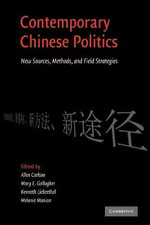 Contemporary Chinese Politics : New Sources, Methods, and Field Strategies