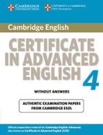 Cambridge Certificate in Advanced English 4 for Updated Exam Student's Book without Answers : Official Examination Papers from University of Cambridge ESOL Examinations - Cambridge ESOL
