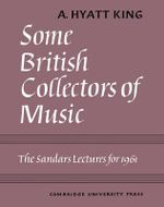 Some British Collectors of Music C.1600-1960 - A. Hyatt King