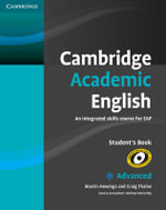 Cambridge Academic English C1 Advanced Student's Book : An Integrated Skills Course for EAP - Martin Hewings