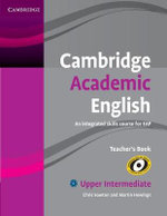 Cambridge Academic English B2 Upper Intermediate Teacher's Book : An Integrated Skills Course for EAP - Chris Sowton