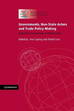 Governments, Non-State Actors and Trade Policy-Making : Negotiating Preferentially or Multilaterally?