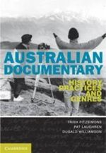 Australian Documentary : History, Practices and Genres - Trish FitzSimons
