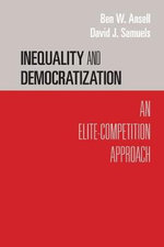 Inequality and Democratization : An Elite-Competition Approach - Ben W. Ansell
