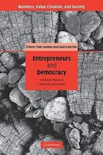Entrepreneurs and Democracy : A Political Theory of Corporate Governance - Pierre-Yves Gomez