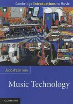 Music Technology : Cambridge Introductions to Music - Julio d'Escrivan