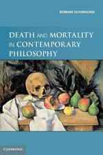Death and Mortality in Contemporary Philosophy - Bernard N. Schumacher