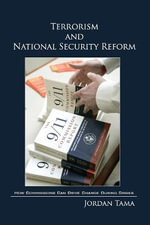 Terrorism and National Security Reform : How Commissions Can Drive Change During Crises - Jordan Tama