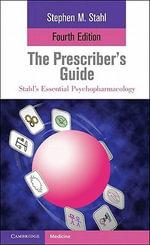 The Prescriber's Guide : The Prescriber's Guide - Stephen M. Stahl