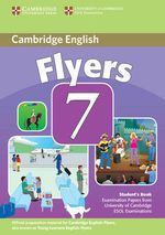 Cambridge Young Learners English Tests 7 Flyers Student's Book : Examination Papers from University of Cambridge ESOL Examinations - Cambridge ESOL